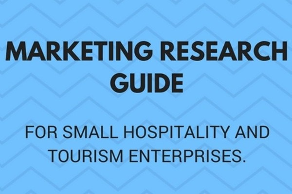 Marketing Research Guide for Small Hospitality and Tourism Enterprises.